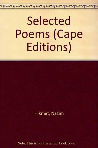 Selected Poems (Cape Editions): Nazim Hikmet