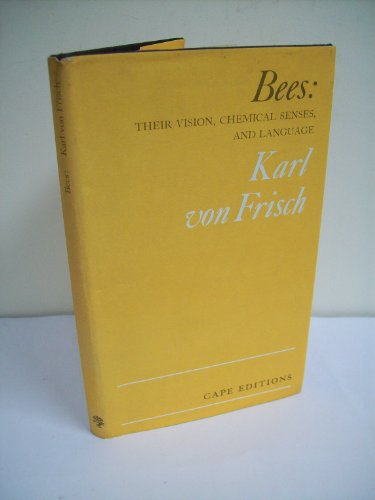 9780224613002: Bees: Their vision, chemical senses, and language (Cape editions,12)
