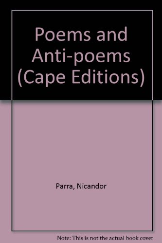 9780224613965: Poems and Anti-poems (Cape Editions)