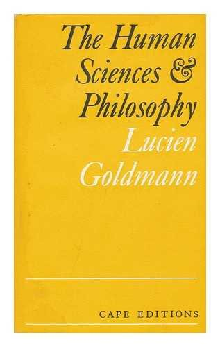 The Human Sciences and Philosophy.: Goldmann, Lucien