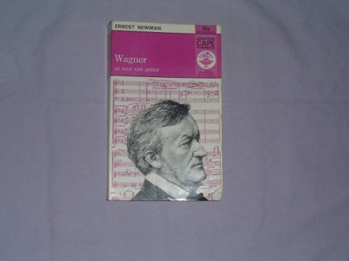 9780224615860: Wagner: As Man and Artist