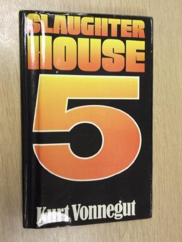 Slaughterhouse-Five or the Children's Crusade. A Duty-Dance: Vonnegut, Kurt Jr