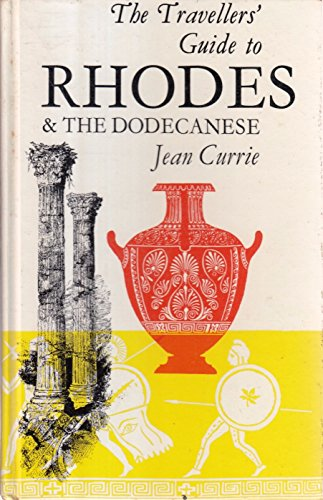 The Traveller's Guide to Rhodes and the Dodecanese: Currie, Jean