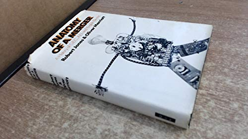Anatomy of a Merger: History of G. E. C., A. E. I. and English Electric: Marriott, Oliver, Jones, ...