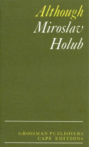 Although (Cape Editions #44): Holub, Miroslav; Milner, Ian and Jarmila (translation)