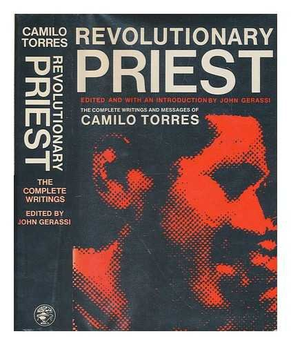 9780224619608: Revolutionary Priest : The Complete Writings & Messages of Camilo Torres