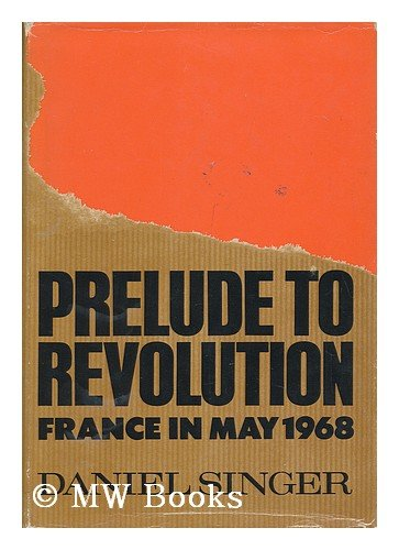9780224619677: Prelude to Revolution: France in May 1968