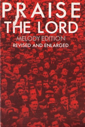 Praise the Lord Melody Edition Revised and