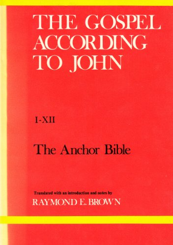 The Gospel According to John: Introduction, Translation and Notes (The Anchor Bible): BROWN, ...
