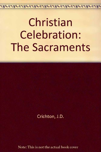 9780225662900: Christian Celebration: The Sacraments