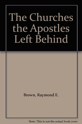 9780225663860: The Churches the Apostles Left Behind
