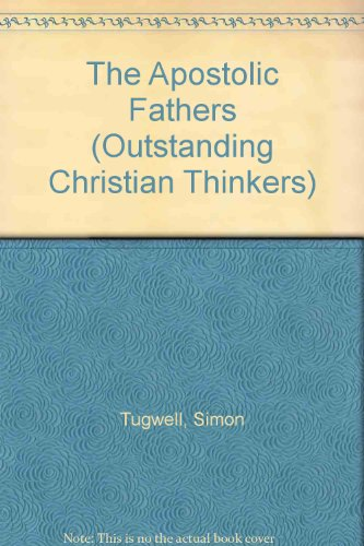 9780225665710: The Apostolic Fathers (Outstanding Christian Thinkers)