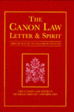 The Canon Law Letter and Spirit: A Practical Guide to The Code of Canon Law