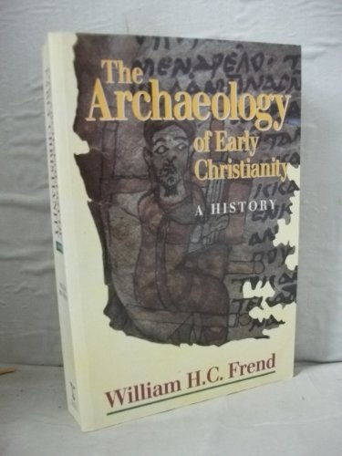 9780225667189: The Archaeology of Early Christianity: A History