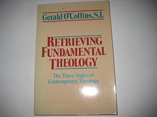 9780225667325: Retrieving Fundamental Theology: Three Styles of Contemporary Theology