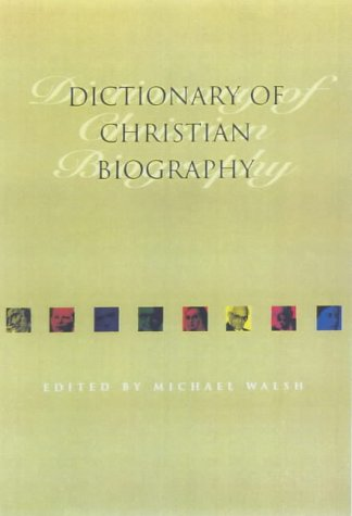 9780225667684: Dictionary of Christian Biography