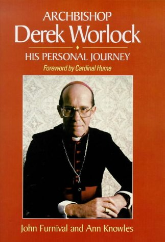 Archbishop Derek Worlock His Personal Journey: Knowles, Ann &