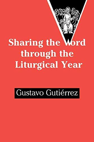 Sharing the Word Through the Liturgical Year: Guteirrez, Gustavo