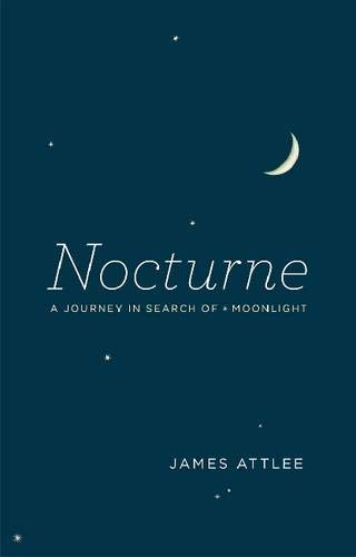 9780226000466: Nocturne: A Journey in Search of Moonlight