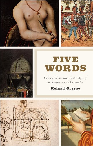 9780226000633: Five Words: Critical Semantics in the Age of Shakespeare and Cervantes