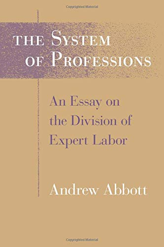 9780226000695: The System of Professions: An Essay on the Division of Expert Labor