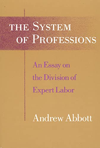 9780226000695: The System of Professions: An Essay on the Division of Expert Labor (Institutions)