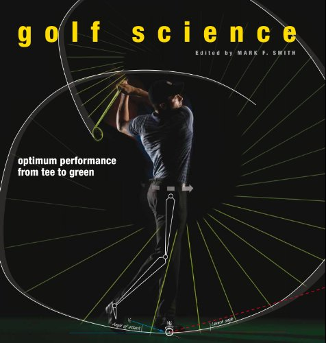 Golf Science: Optimum Performance from Tee to Green (Hardcover): Mark F. Smith
