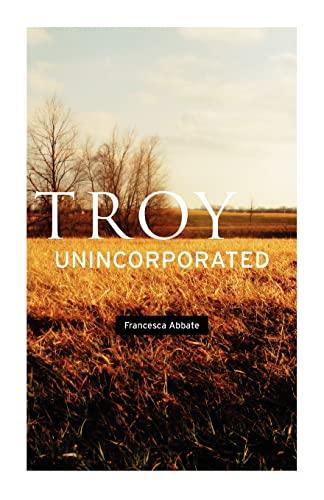 9780226001203: Troy, Unincorporated (Phoenix Poets)