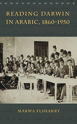 Reading Darwin in Arabic, 1860-1950: Elshakry, Marwa