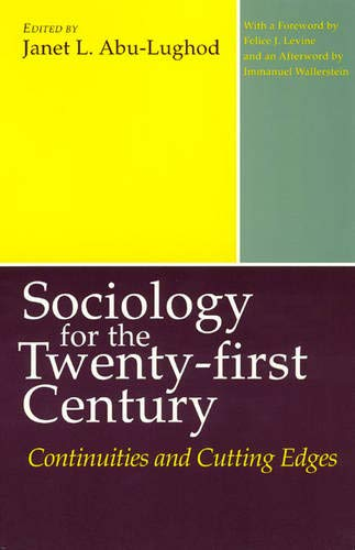 Sociology for the Twenty-first Century: Continuities and: Editor-Janet L. Abu-Lughod