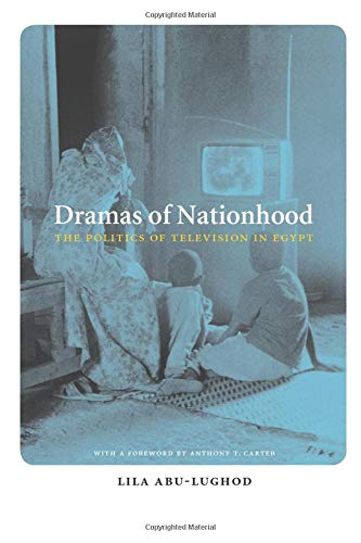 9780226001975: Dramas of Nationhood: The Politics of Television in Egypt
