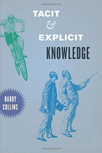 9780226004211: Tacit and Explicit Knowledge