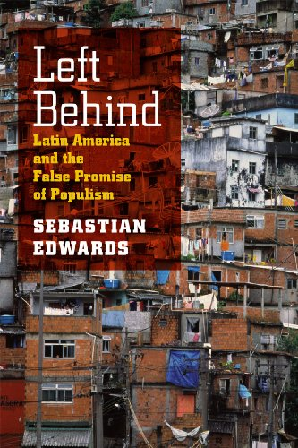 9780226004662: Left Behind: Latin America and the False Promise of Populism