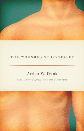 9780226004976: The Wounded Storyteller: Body, Illness, and Ethics