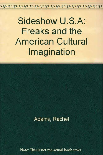 9780226005386: Sideshow U.S.A.: Freaks and the American Cultural Imagination