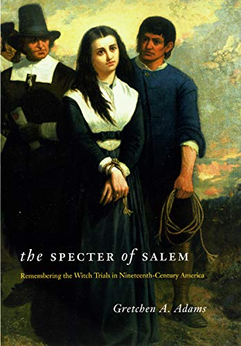 9780226005416: The Specter of Salem: Remembering the Witch Trials in Nineteenth-century America