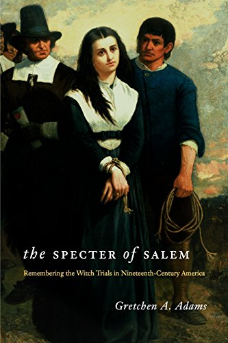 9780226005430: The Specter of Salem: Remembering the Witch Trials in Nineteenth-Century America