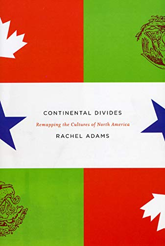 9780226005515: Continental Divides: Remapping the Cultures of North America