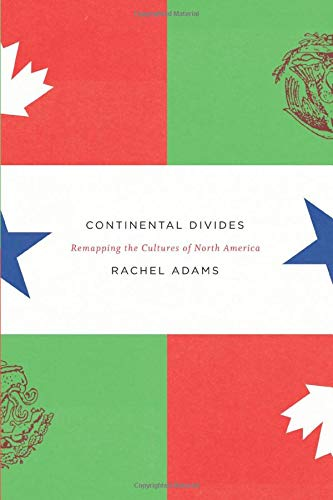 9780226005522: Continental Divides: Remapping The Cultures Of North America