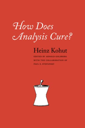 How Does Analysis Cure? (9780226006000) by Heinz Kohut