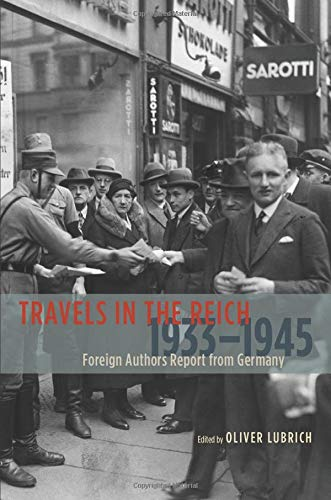 9780226006451: Travels in the Reich, 1933-1945: Foreign Authors Report from Germany