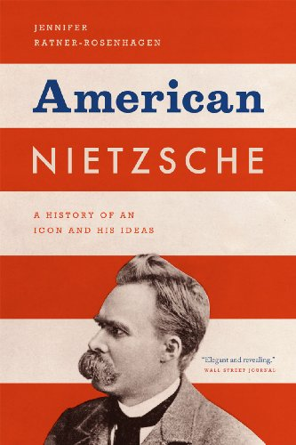 9780226006765: American Nietzsche: A History of an Icon and His Ideas