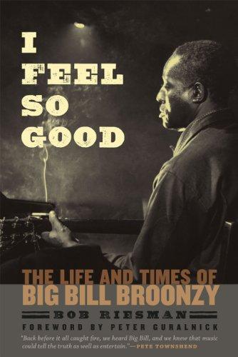 9780226007090: I Feel So Good: The Life and Times of Big Bill Broonzy