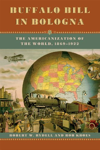 9780226007120: Buffalo Bill in Bologna: The Americanization of the World, 1869-1922