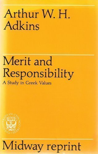Merit and Responsibility a Study in Greek Values (Midway Reprint Ser): Arthur W. H. Adkins