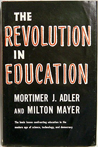 Revolution in Education: Adler, Mortimer J.,