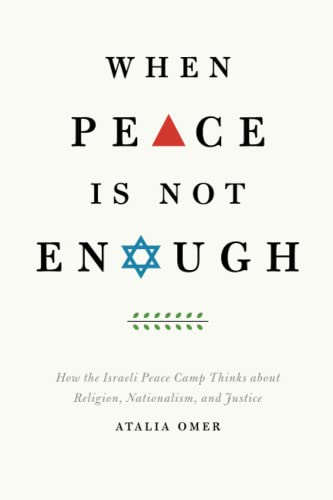 9780226008103: When Peace Is Not Enough: How The Israeli Peace Camp Thinks About Religion, Nationalism, And Justice