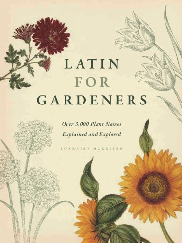 9780226009193: Latin for Gardeners: Over 3,000 Plant Names Explained and Explored