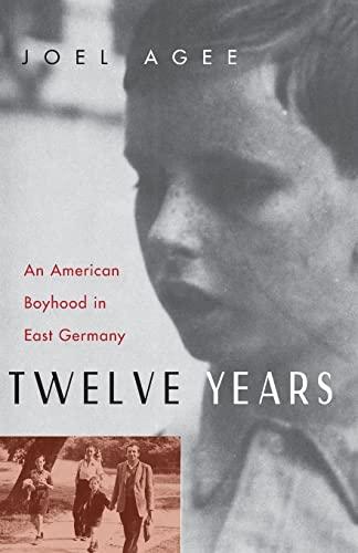 9780226010502: Twelve Years: An American Boyhood in East Germany