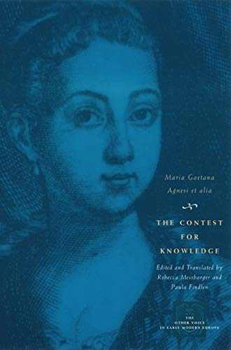 9780226010540: The Contest for Knowledge: Debates over Women's Learning in Eighteenth-Century Italy (The Other Voice in Early Modern Europe)